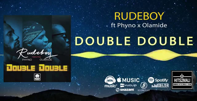 RUDEBOY FT PHYNO OLAMIDE DOUBLE DOUBLE mp3 image