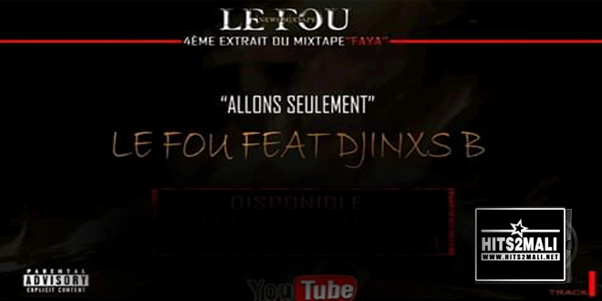 LE FOU FT DJINXS B ALLONS SEULEMENT mp3 image
