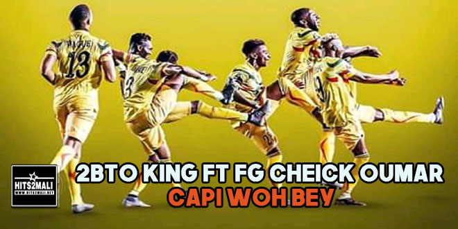 2TBO KING FT FG CHEICK OUMAR CAPI WOH BEY mp3 image