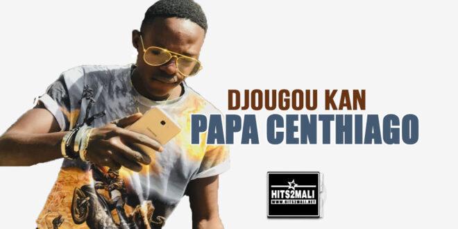PAPA CENTHIAGO DJOUGOU KAN mp3 image