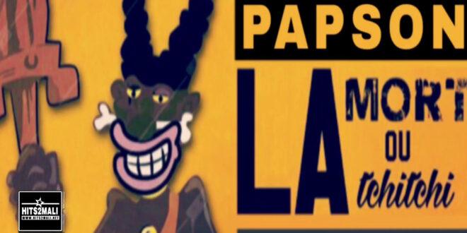 PAPSON LA MORT OU TCHICTHI mp3 image