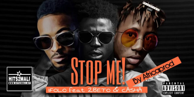 IFOLO Ft 2BTO KING et CASHA STOP ME mp3 image