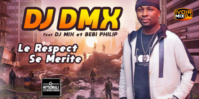 DJ DMX Feat BEBI PHILIP x MIX PREMIER LE RESPECT SE MERITE mp3 image