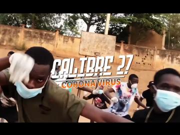 Calibre 27 Corona Virus Sensibilisation pour la population Vidéo Démo YouTube