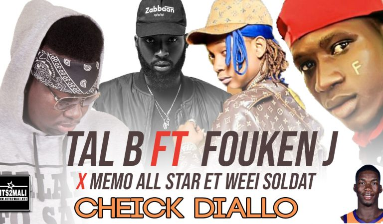 Tal B Ft Memo All Star ,Weei Soldat & Fouken J  – Cheik Diallo (Son Officiel 2020)