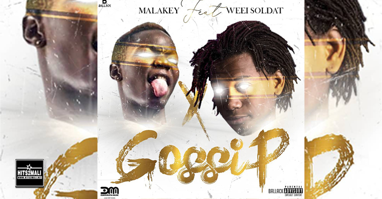 Malakey Ft Weei Soldat – Gossip (Son Officiel 2020)