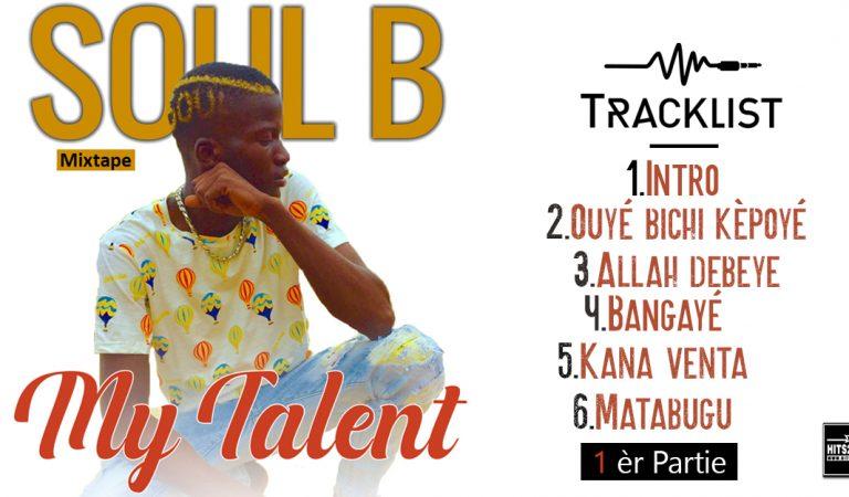 Soul B – My Talent (1 ère partie)(Mixtape 2020)