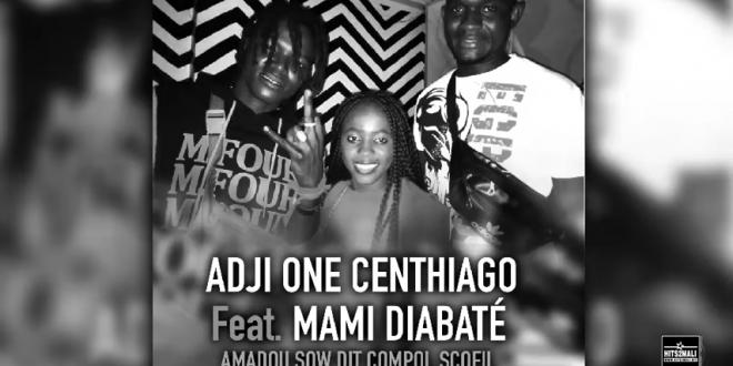 ADJI ONE CENTHIAGO Feat MAMI DIABATÉ AMADOU SOW DIT COMPOL SCOFIL mp3 image