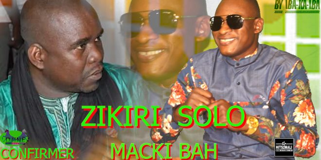 ZIKIRI SOLO CONFIRMER MACKI BAH FASSA SON OFFICIEL 2020 YouTube