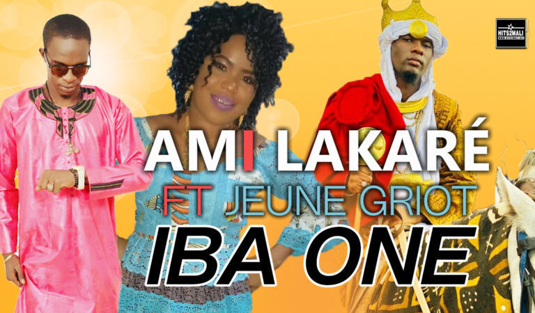 Ami Lakaré Feat Jeune Griot – Iba One (Son Officiel 2020)