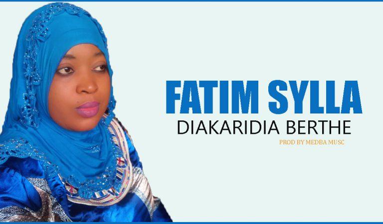 Fatim Sylla – Diakaridia Berthe (Son Officiel 2021)