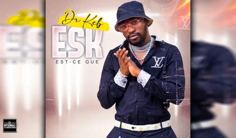 Dr Keb – Esk(Est-ce-que)(Son Officiel 2021)